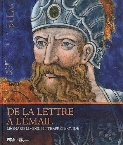 DE LA LETTRE A L EMAIL - LEONARD LIMOSIN INTERPRETE OVIDE