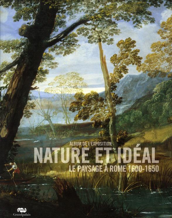 NATURE ET IDEAL - ALBUM DE L'EXPOSITION - LE PAYSAGE A ROME 1600-1650