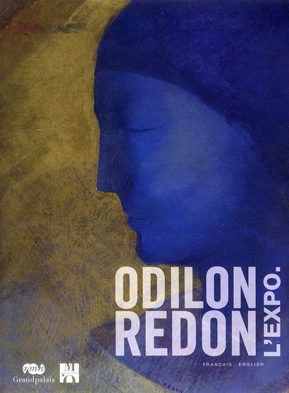 ODILON REDON L'EXPO  (FRANCAIS/ANGLAIS) - PRINCE DU REVE 1840-1916