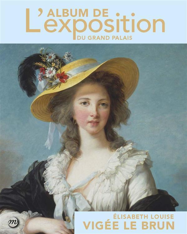 ELISABETH VIGEE-LEBRUN - ALBUM DE L'EXPOSITION AU GRAND PALAIS