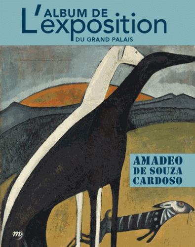 AMADEO DE SOUZA CARDOSO L'ALBUM DE L'EXPOSITION DU GRAND PALAIS, [20 AVRIL-18 JUILLET 2016]