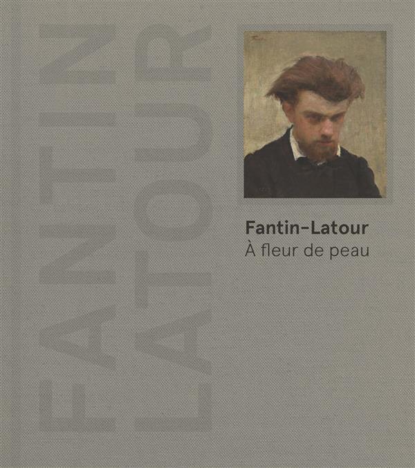FANTIN-LATOUR A FLEUR DE PEAU
