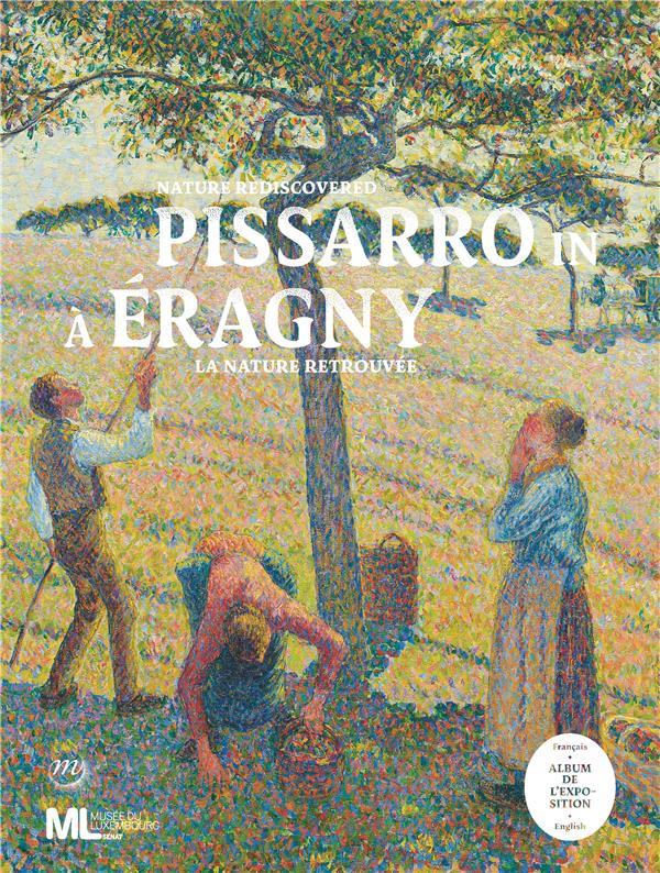 PISSARRO A ERAGNY, LA NATURE RETROUVEE ALBUM