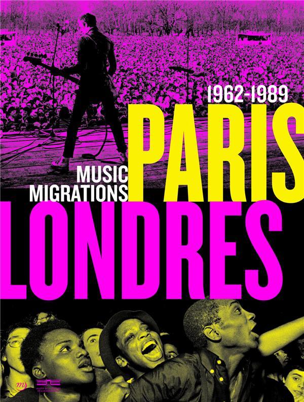PARIS-LONDRES, LA MUSIQUE AU RYTHME DES MIGRATIONS
