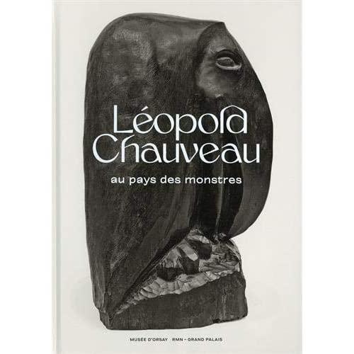 LEOPOLD CHAUVEAU. AU PAYS DES MONSTRES (CATALOGUE)