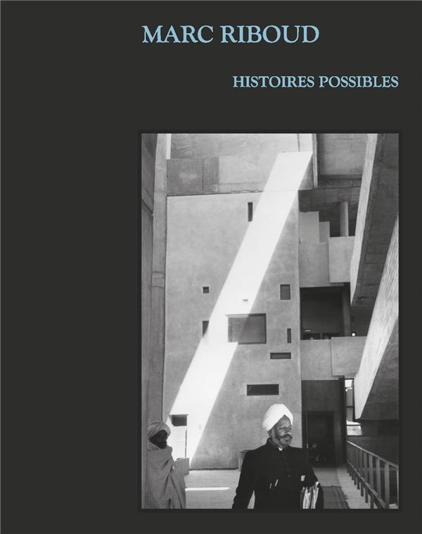 MARC RIBOUD, HISTOIRES POSSIBLES