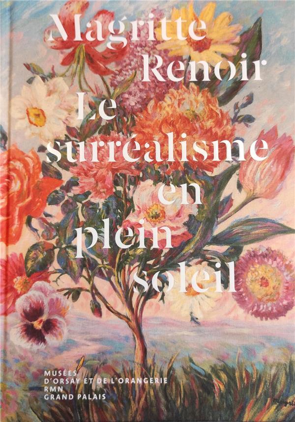 MAGRITTE RENOIR, LE SURREALISME EN PLEIN SOLEIL