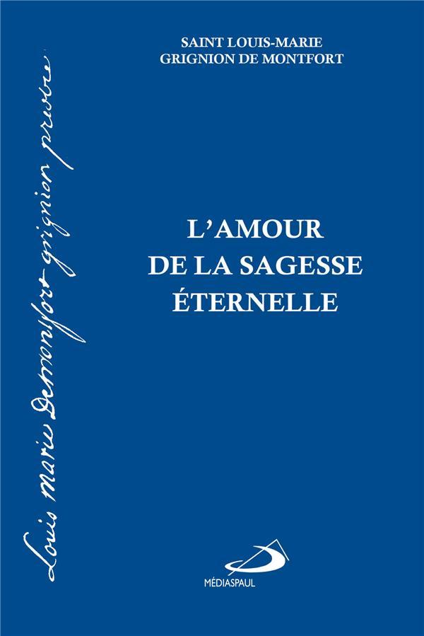 AMOUR DE LA SAGESSE ETERNELLE (L')