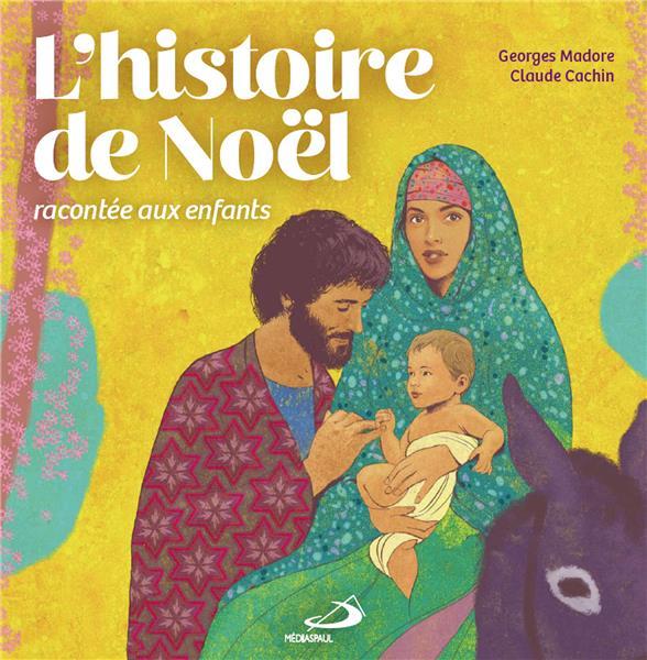 HISTOIRE DE NOEL RACONTEE AUX ENFANTS (L')