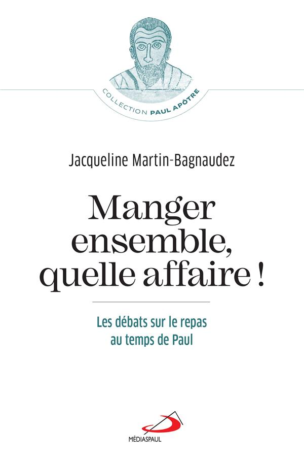 MANGER ENSEMBLE, QUELLE AFFAIRE! - PAUL ET LA COMMENSALITE