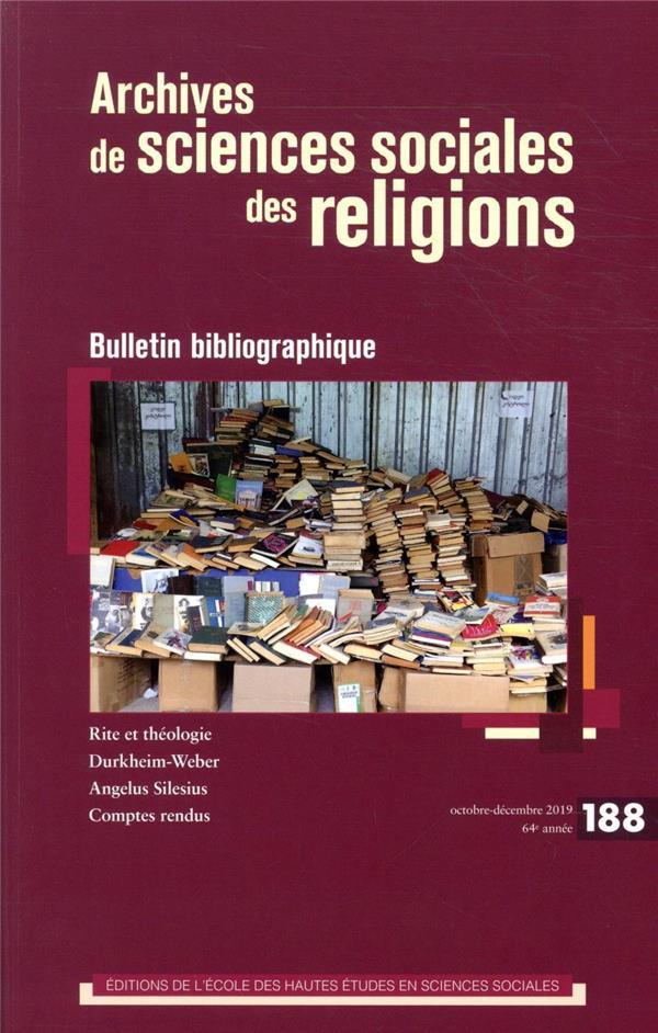 ARCHIVES DE SCIENCES SOCIALES DES RELIGIONS 188 - BULLETIN BIBLIOGRAPHIQUE