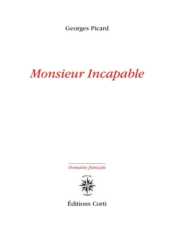 MONSIEUR INCAPABLE