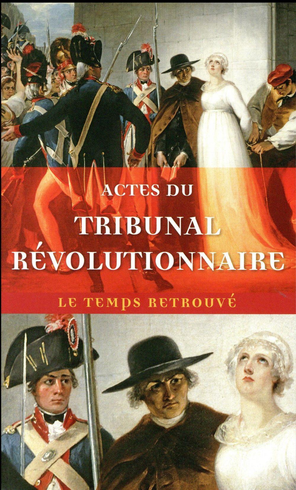 ACTES DU TRIBUNAL REVOLUTIONNAIRE