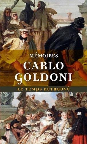 MEMOIRES DE M. GOLDONI POUR SERVIR A L'HISTOIRE DE SA VIE ET A CELLE DE SON THEATRE