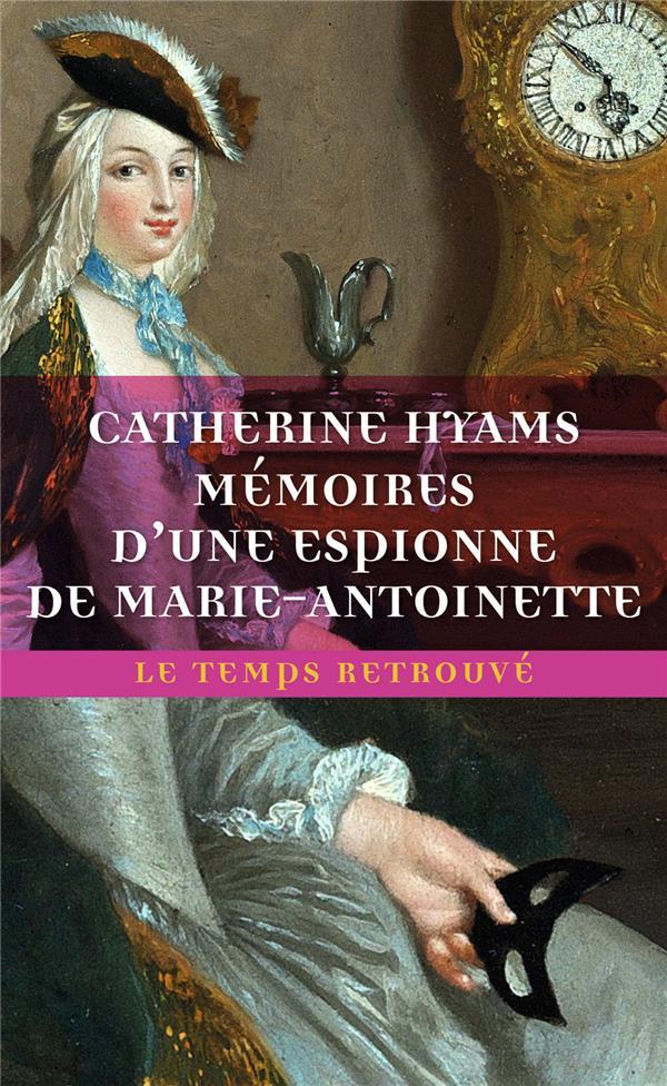 MEMOIRES D'UNE ESPIONNE DE MARIE-ANTOINETTE