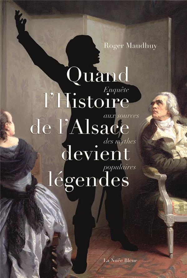 QUAND L'HISTOIRE D'ALSACE DEVIENT LEGENDES