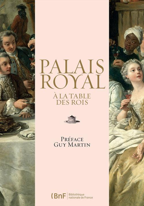 PALAIS ROYAL : A LA TABLE DES ROIS