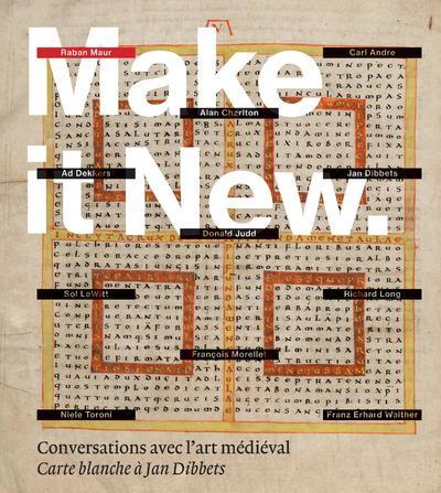 MAKE IT NEW - CONVERSATIONS AVEC L'ART MEDIEVAL - CARTE BLANCHE A JAN DIBBETS