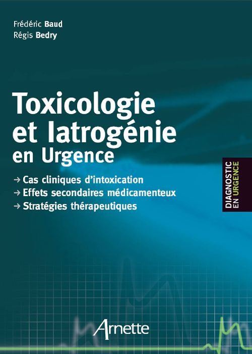 IATROGENIE ET TOXICOLOGIE EN URGENCE