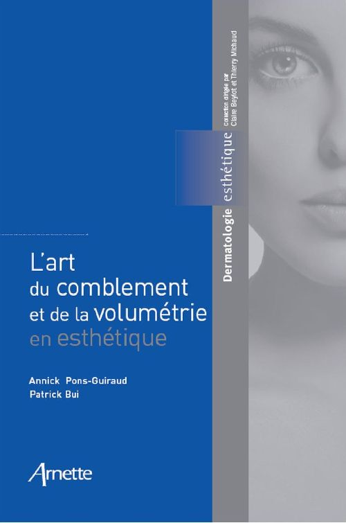 L' ART DU COMBLEMENT ET DE LA VOLUMETRIE EN ESTHETIQUE