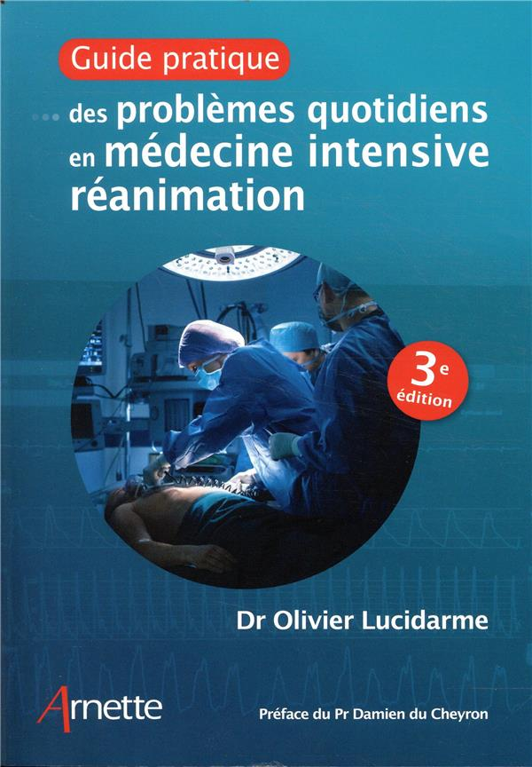 GUIDE PRATIQUE DES PROBLEMES QUOTIDIENS EN MEDECINE INTENSIVE REANIMATION