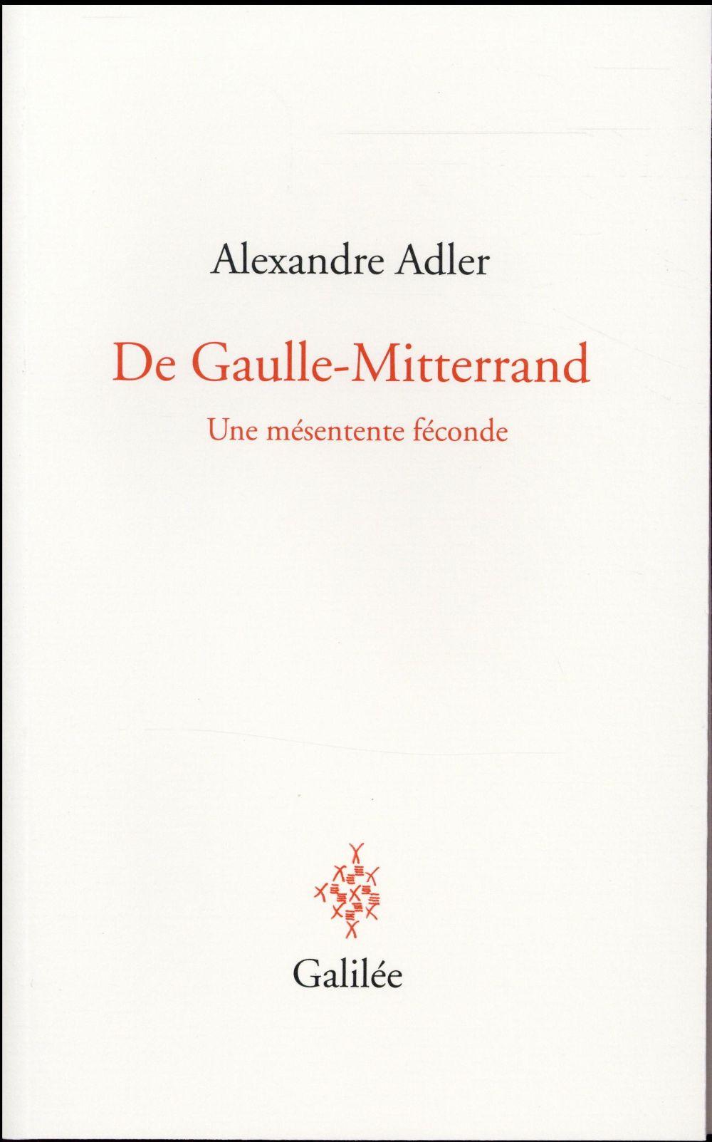 DE GAULLE-MITTERRAND UNE MESENTENTE FECONDE