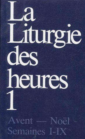 LITURGIE DES HEURES 1