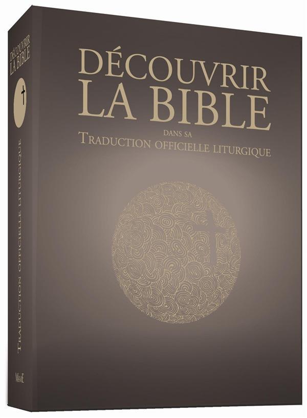 DECOUVRIR LA TRADUCTION OFFICIELLE LITURGIQUE DE LA BIBLE