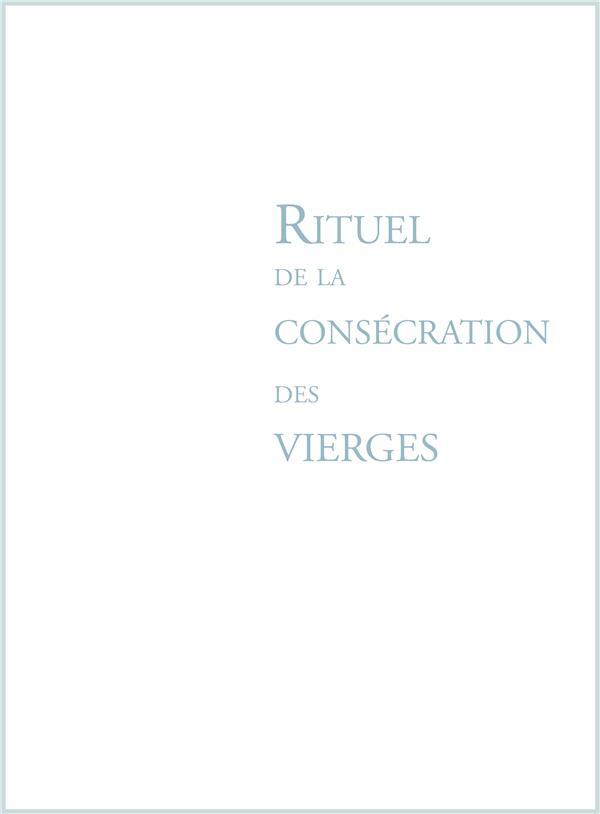 RITUEL DE LA CONSECRATION DES VIERGES