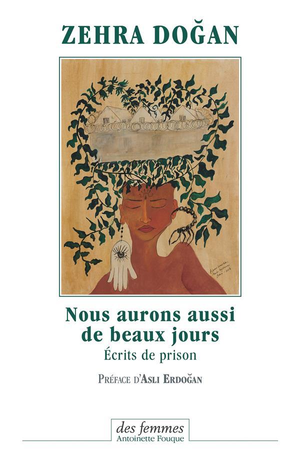 NOUS AURONS AUSSI DE BEAUX JOURS - ECRITS DE PRISON