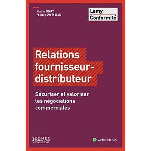 RELATIONS FOURNISSEUR-DISTRIBUTEUR SECURISER ET VALORISER LES NEGOCIATIONS COMMERCIALES