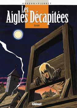 LES AIGLES DECAPITEES - TOME 06 - ALIX