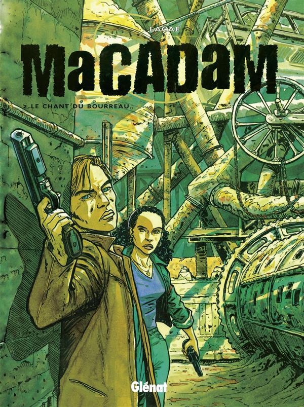 MACADAM - TOME 02 - LE CHANT DU BOURREAU
