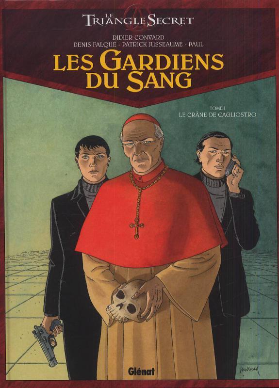 LES GARDIENS DU SANG - TOME 01 - LE CRANE DE CAGLIOSTRO