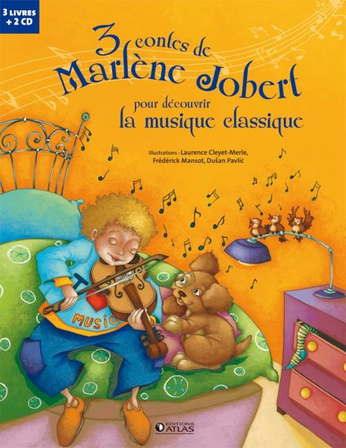 3 CONTES DE MARLENE JOBERT POUR DECOUVRIR LA MUSIQUE CLASSIQUE - BACH, BEETHOVEN ET TCHAIKOVSKI