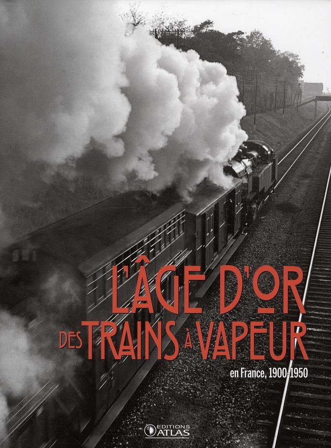 L'AGE D'OR DES TRAINS A VAPEUR