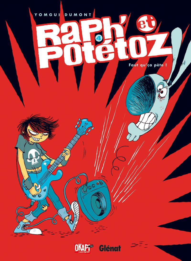 RAPH' ET POTETOZ - TOME 04 - FAUT QU'CA PETE !