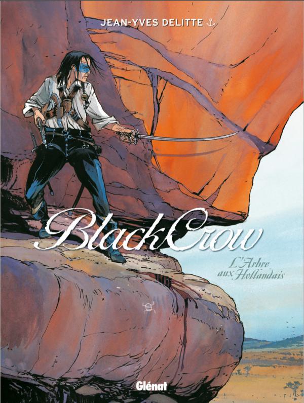 BLACK CROW - TOME 03 - L'ARBRE AUX HOLLANDAIS