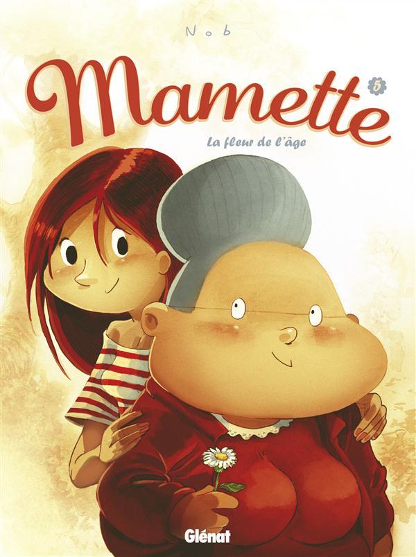 MAMETTE - TOME 05 - LA FLEUR DE L'AGE