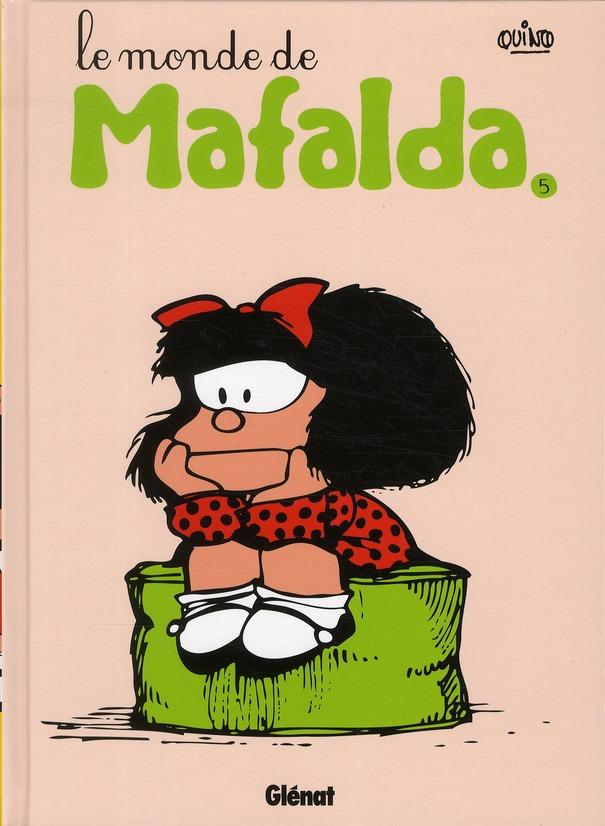 MAFALDA - TOME 05 NE - LE MONDE DE MAFALDA