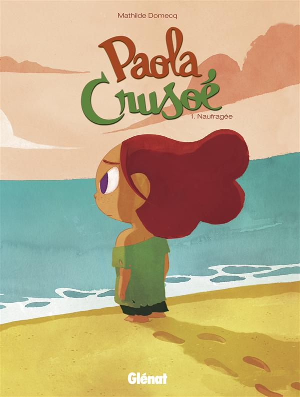 PAOLA CRUSOE - TOME 01 - NAUFRAGEE