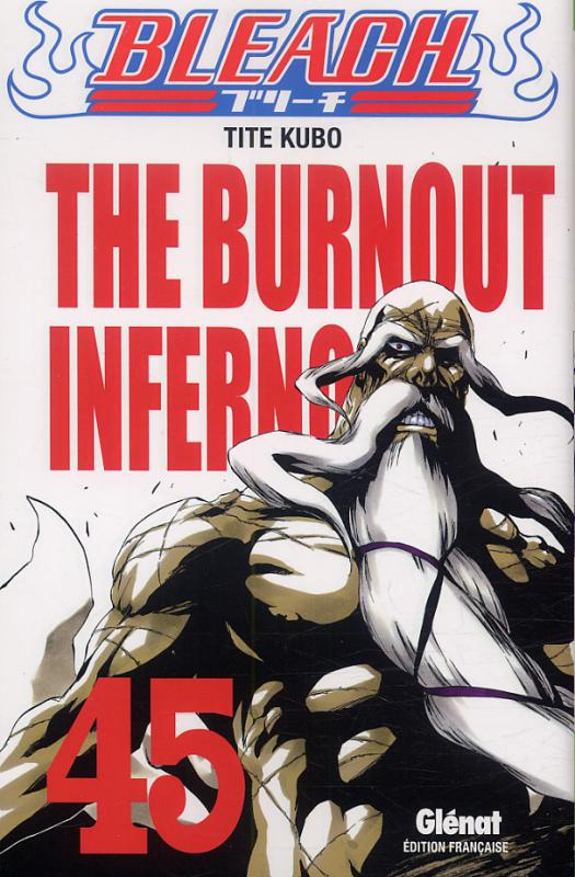 BLEACH - TOME 45 - THE BURNOUT INFERNO