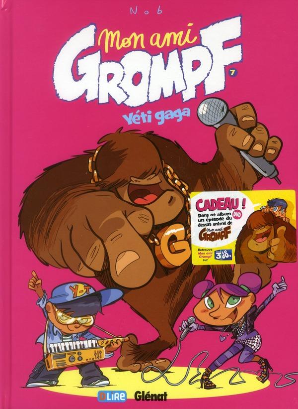 MON AMI GROMPF - TOME 07 - YETI GAGA