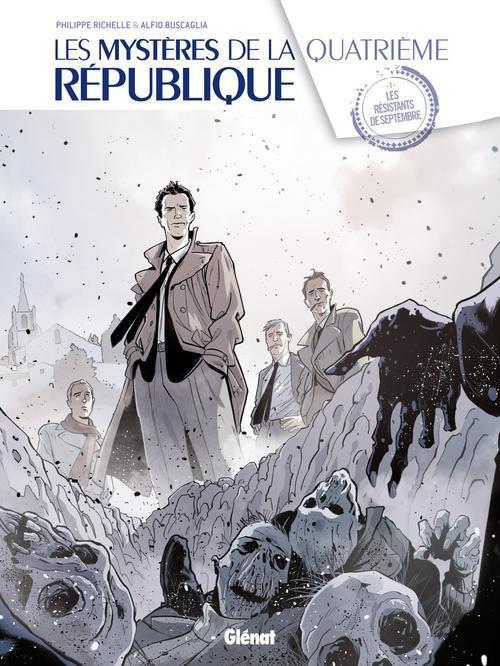 LES MYSTERES DE LA 4E REPUBLIQUE - TOME 01 - LES RESISTANTS DE SEPTEMBRE