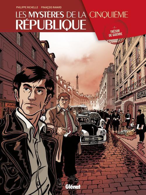 LES MYSTERES DE LA 5E REPUBLIQUE - TOME 01 - TRESOR DE GUERRE