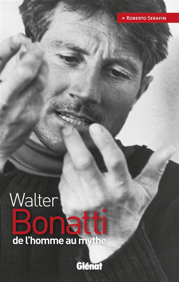 WALTER BONATTI - DE L'HOMME AU MYTHE