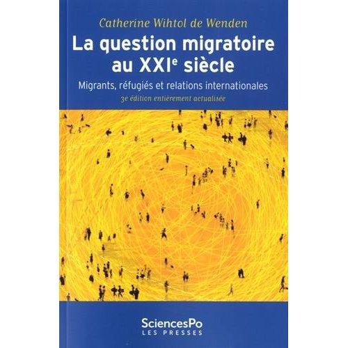 LA QUESTION MIGRATOIRE AU XXIE SIECLE (3E ED)