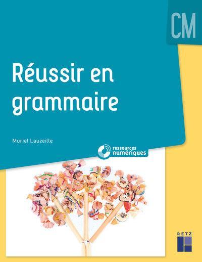 REUSSIR EN GRAMMAIRE CM + DVD