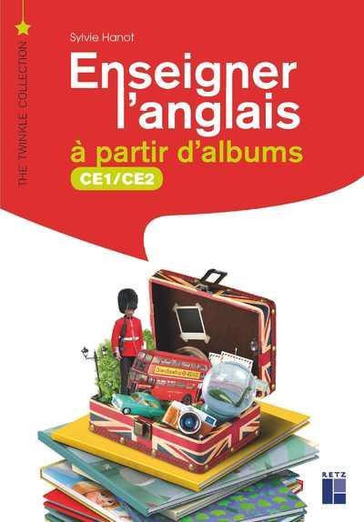 ENSEIGNER L'ANGLAIS A PARTIR D'ALBUMS CE1-CE2 + CD-ROM + TELECHARGEMENT