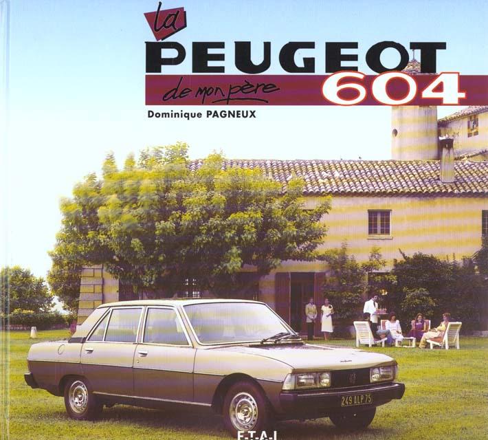 LA PEUGEOT 604 DE MON PERE
